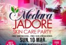 Modara Jadore Skin Care Party