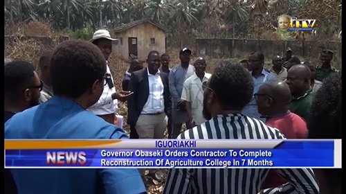Gov. Obaseki orders contractor to complete reconstruction of Agric. College – Independent Television and Radio